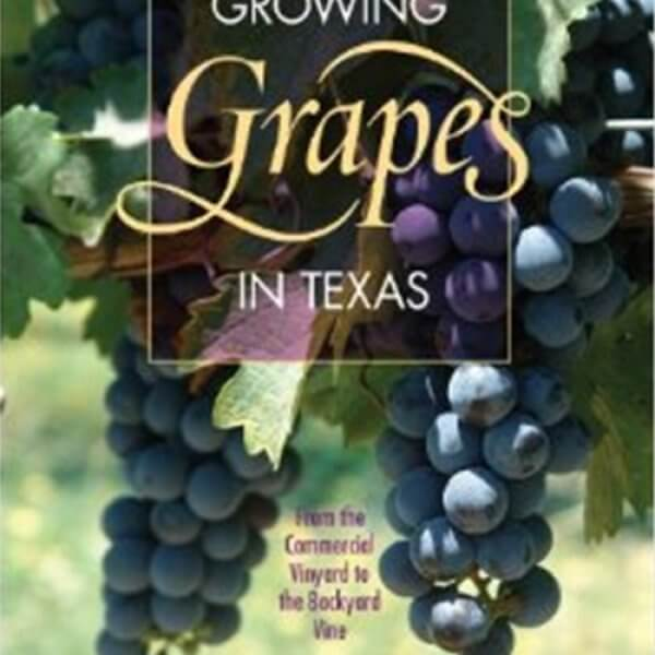 Growing Grapes in Texas - Book
