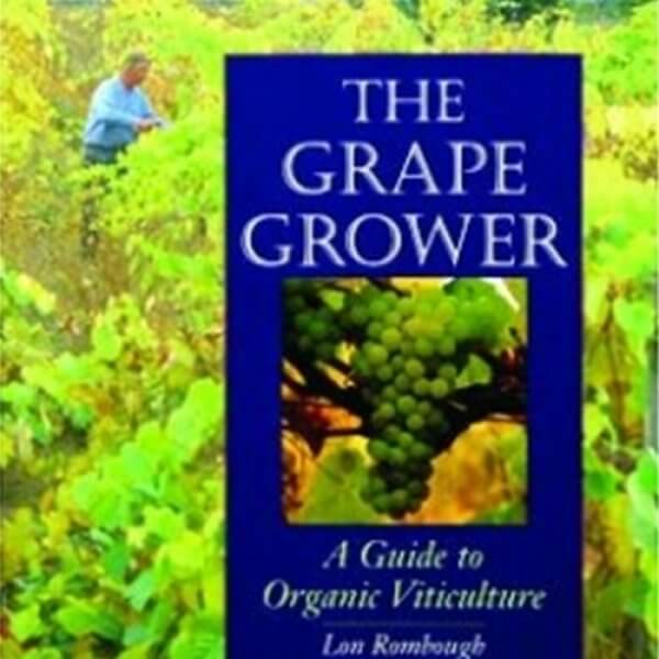 The Grape Grower: A Guide to Organic Viticulture - Books