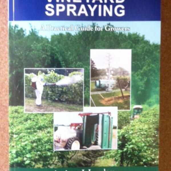 Effective Vineyard Spraying: A Practical Guide for Growers 2nd Edition - Book